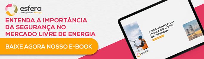 E-book gratuito da Esfera Energia sobre a segurança no Mercado Livre de Energia